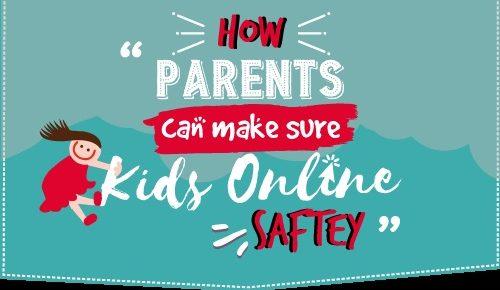 How parents can make sure kids online saftey –Infographic