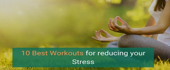 10 Best Workouts for Reducing Your Stress