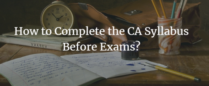 How to Complete the CA Syllabus Before Exams?